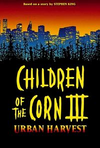 Children of the Corn III: Urban Harvest כרזה