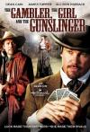 The Gambler The Girl And The Gunslinger (2009)