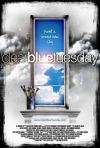 Clear Blue Tuesday (2009)