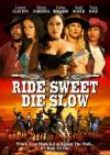 Ride Sweet Die Slow (2005)